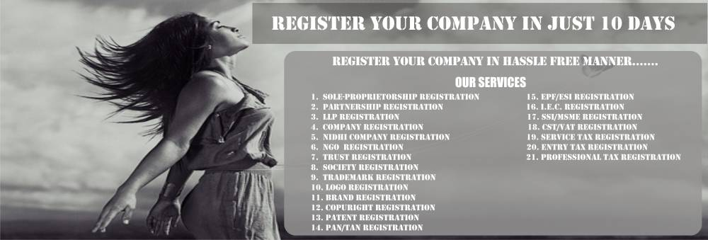 Company Registration Patna Bihar Jharkhand India-LLP Registration-NGO registration-ISO certification-Trademark Registration Consultants in Patna Bihar Jharkhand India | Fastest Logo Registration | Best Trade License Consultants | Fastest Nidhi company registration in Patna Bihar Jharkhand India | Quikest NBFC company regsitration  in Patna Bihar Jharkhand India |  Fastest public company formation incorporation in Patna Bihar Jharkhand India | Best Section 8 company registration formation incorporation in Patna Bihar Jharkhand India | Cheapest Section25 company registration formation incorporation in Patna Bihar Jharkhand India  | Best Website designing & Development Company  in Patna Bihar Jharkhand India  | Static Website | Dynamic Website | Wordpress, Joomla, Magento website development company in Patna Bihar Jharkhand India | SEO company in Patna, Bihar, India | Online marketing company in Patna, Bihar, India | Call centre license Consultants in Patna Bihar Jharkhand India | Sole Proprietorship registration in Patna Bihar Jharkhand India| Partnership registration in Patna, Bihar, Jharkhand, India| Company registration  in Patna Bihar Jharkhand India | One Person Company registration in Patna Bihar Jharkhand India |  Quickest company formation  in Patna Bihar Jharkhand India | Quickest private company regsitration  in Patna Bihar Jharkhand India  | Company  NGO registration in Patna, Bihar, Jharkhand, India| Trust registration in Patna, Bihar, Jharkhand, India| Society registration in Patna, Bihar, Jharkhand, India| Taxation Services-Income Tax registration and return filing services in Patna, Bihar, Jharkhand, India,